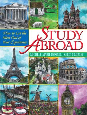 Study Abroad By Dowell, Michele-Marie/ Mirsky, Kelly P.