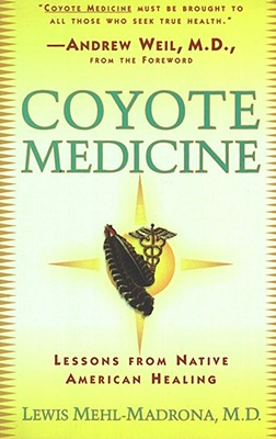 Coyote Medicine By Mehl-Madrona, Lewis