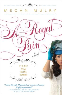 A Royal Pain By Mulry, Megan